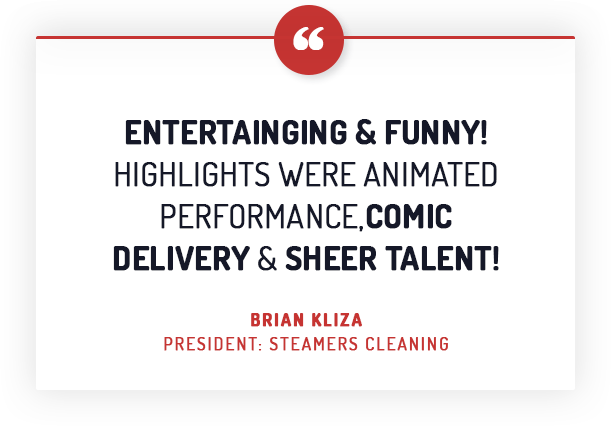 Entertaining & Funny! Highlights were animated performance, comic delivery & sheer talent!